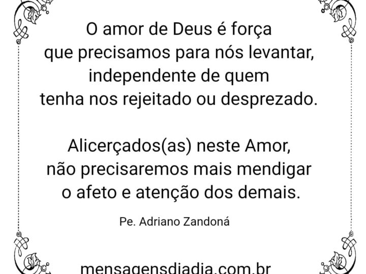 O amor de Deus é força que precisamos para nos levantar